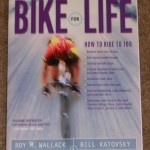 Bike for Life (autographed by Roy M. Wallack)