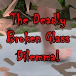 Deadly Broken Glass Dilema short video by Ken Bob Saxton