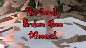 Deadly Broken Glass Dilema short video by Ken Bob Saxton