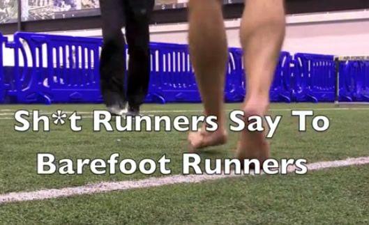 Sh*t Runners Say To Barefoot Runners