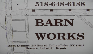 Barn Works, Restore, Rebuild, Repair, Andy LeBlanc PO Box 80 Indian Lake NY 12842