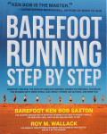 Losing Your Shoes, Finding Your Sole: My Interview with Barefoot Runner Ken Bob Saxton
