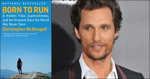 Matthew McConaughey is set to star in a movie adaption of Christopher McDougall's 2009 nonfiction bestseller, Born to Run